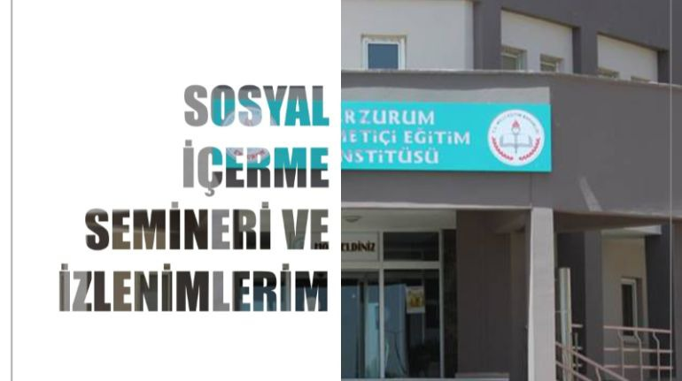 Sosyal İçerme Eğitimi Semineri- Erzurum Hizmetiçi Eğitim Enstitüsü - Meb Hizmetiçi - Hizmetiçi Eğitim Yerleri